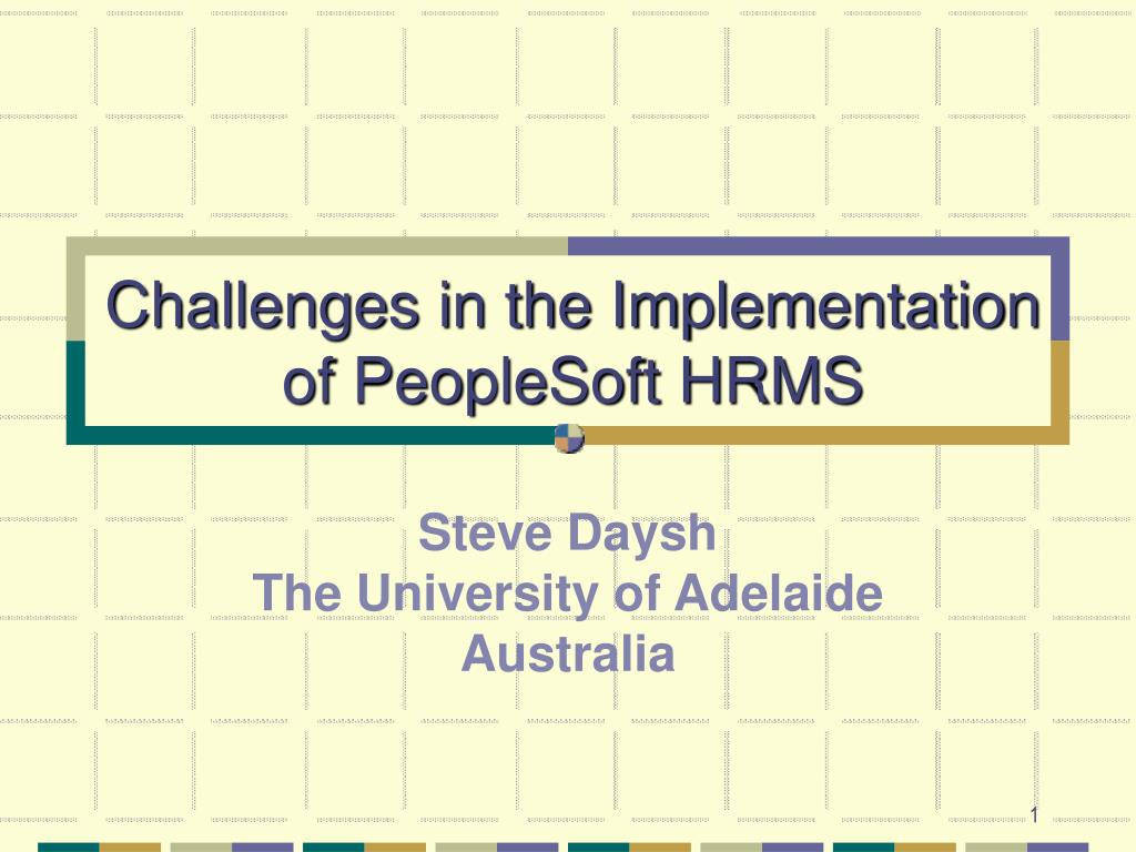 challenges in the implementation of peoplesoft hrms l.