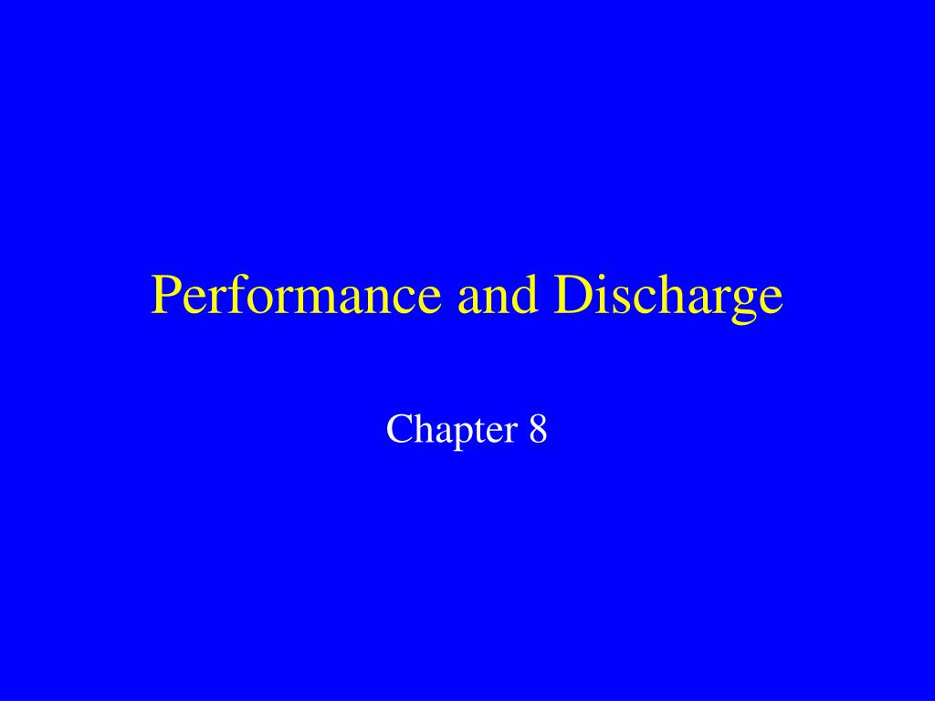 performance and discharge l.