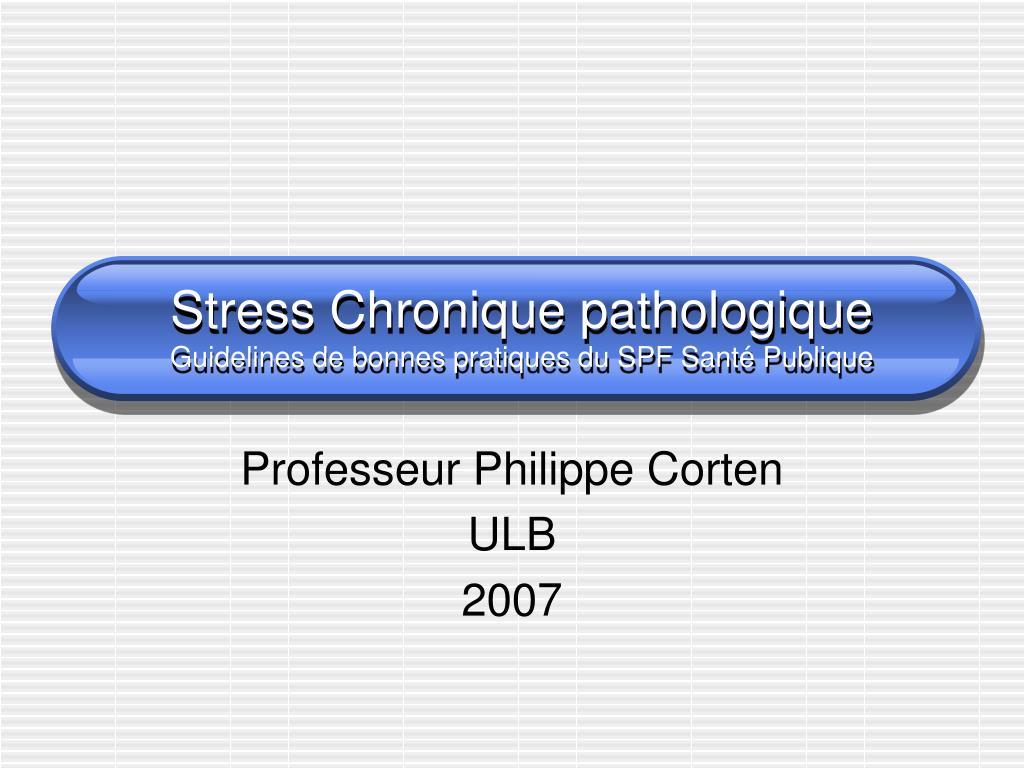 Stress Chronique pathologique