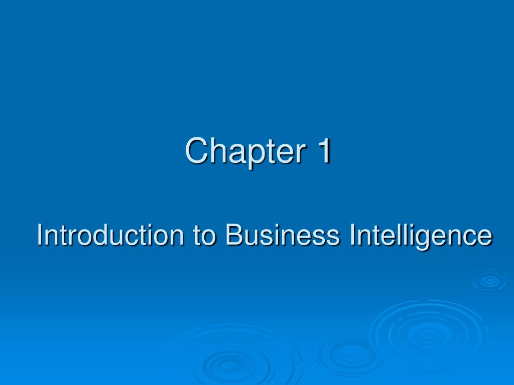 chapter 1 introduction to business intelligence l.