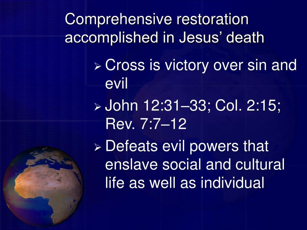 Comprehensive restoration accomplished in Jesus' death
