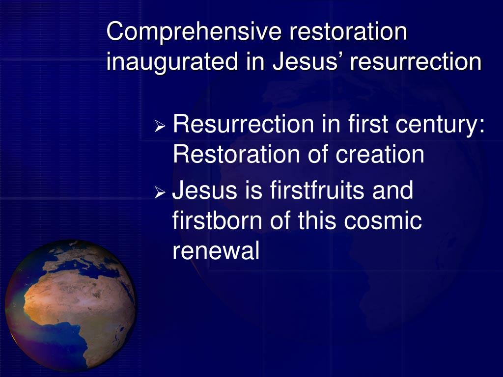 Comprehensive restoration inaugurated in Jesus' resurrection