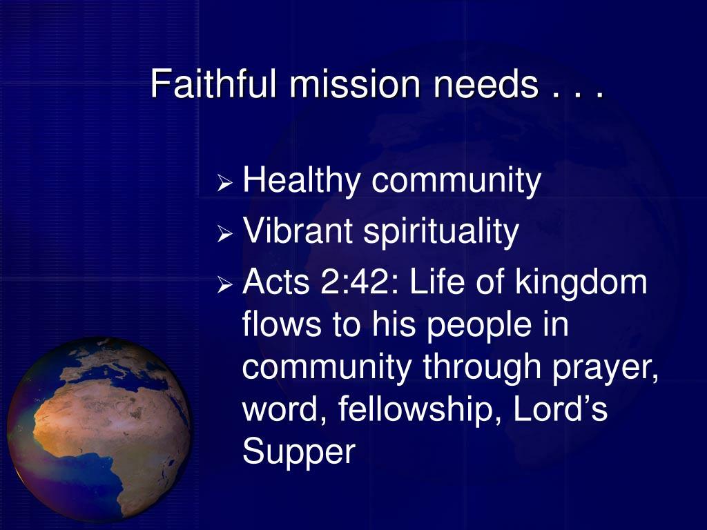 Faithful mission needs . . .