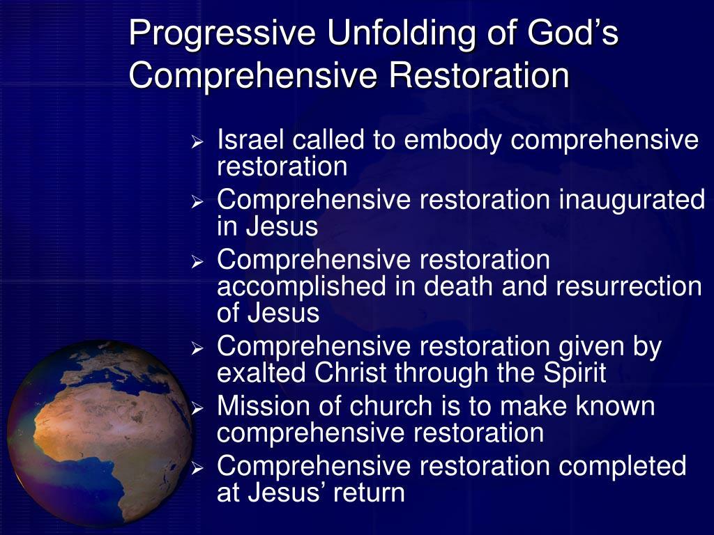 Progressive Unfolding of God's Comprehensive Restoration