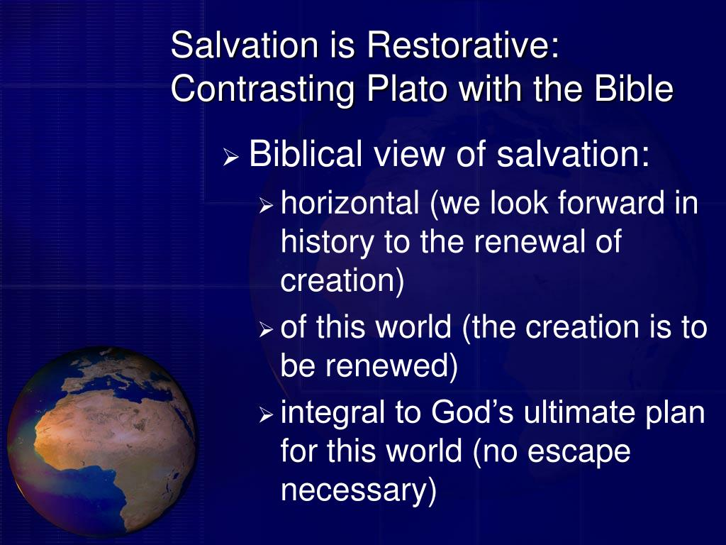 Salvation is Restorative: Contrasting Plato with the Bible