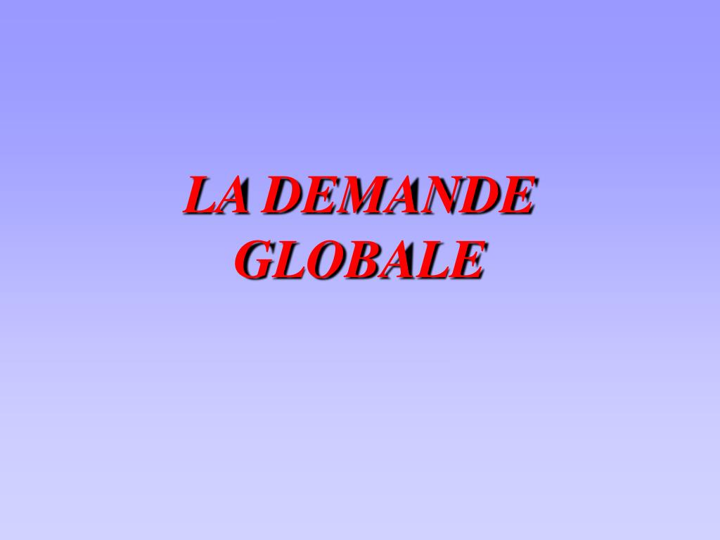 la demande globale l.