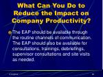 what can you do to reduce the impact on company productivity36