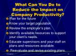what can you do to reduce the impact on company productivity40