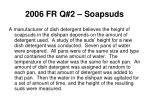 2006 fr q 2 soapsuds
