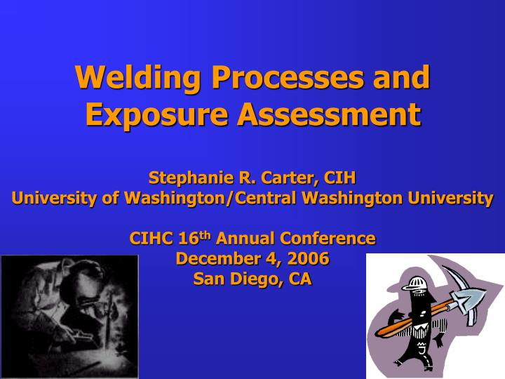 Welding Processes and Exposure Assessment