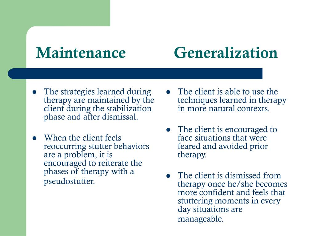 The strategies learned during therapy are maintained by the client during the stabilization phase and after dismissal.