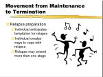 movement from maintenance to termination