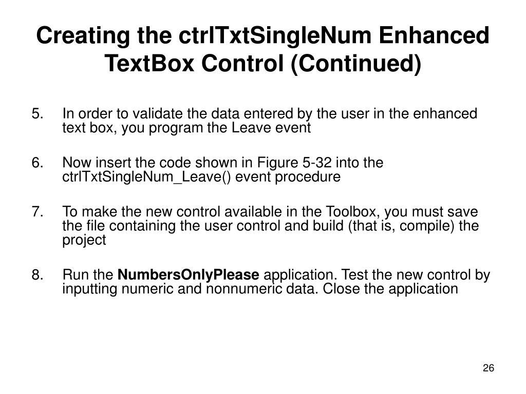 Creating the ctrlTxtSingleNum Enhanced TextBox Control (Continued)