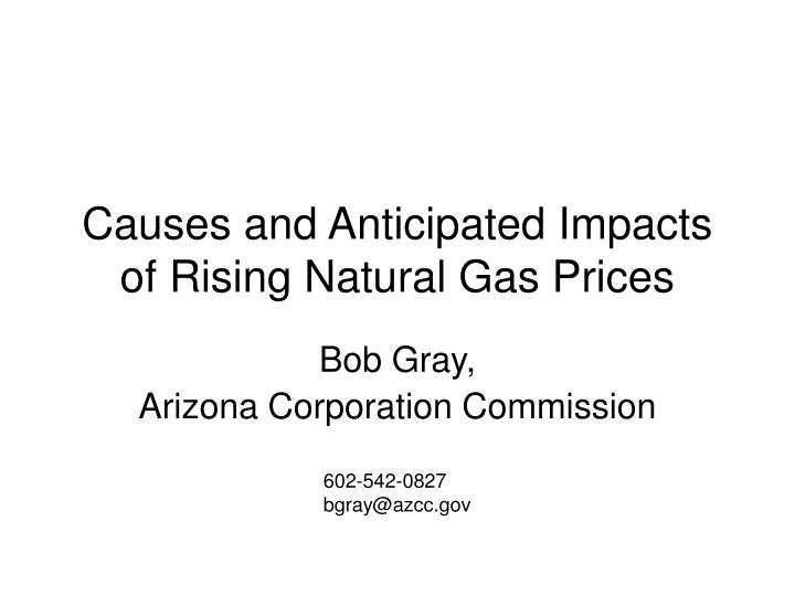 causes and anticipated impacts of rising natural gas prices n.