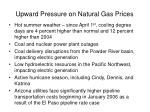 upward pressure on natural gas prices1