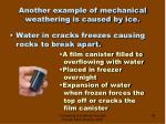 another example of mechanical weathering is caused by ice
