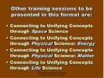 other training sessions to be presented in this format are