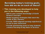 revisiting today s training goals how did we do on each of these