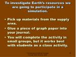to investigate earth s resources we are going to participate in a simulation
