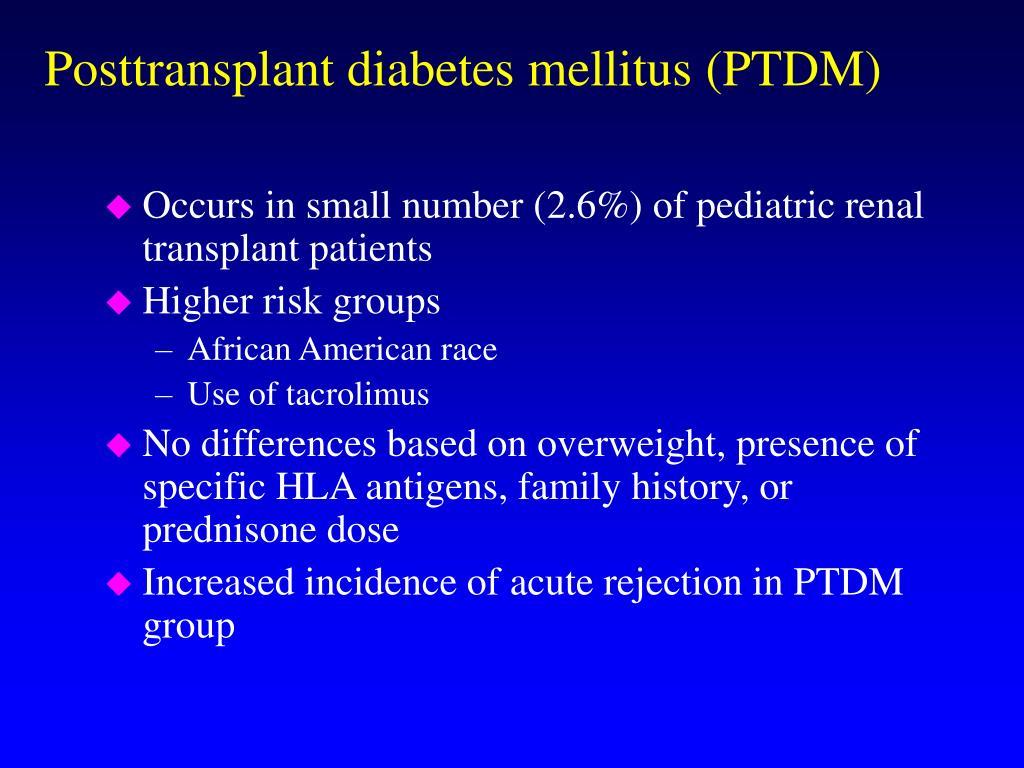 Posttransplant diabetes mellitus (PTDM)