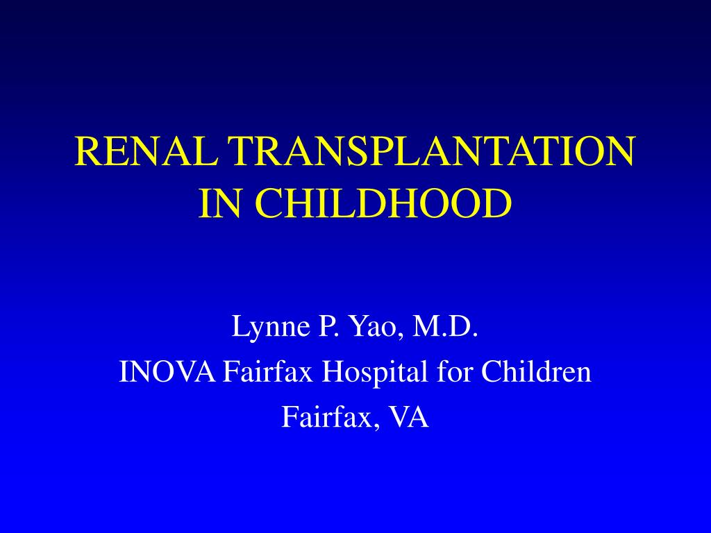 RENAL TRANSPLANTATION IN CHILDHOOD