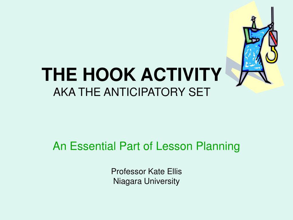 the hook activity aka the anticipatory set l.
