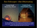 two telescopes one observatory