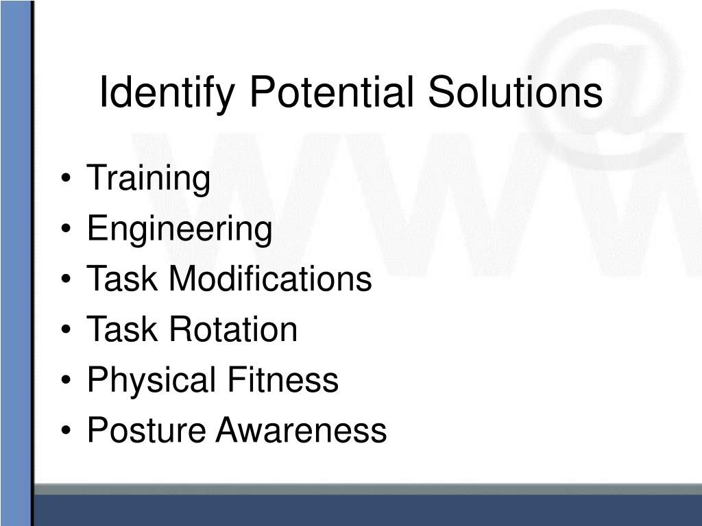 Identify Potential Solutions