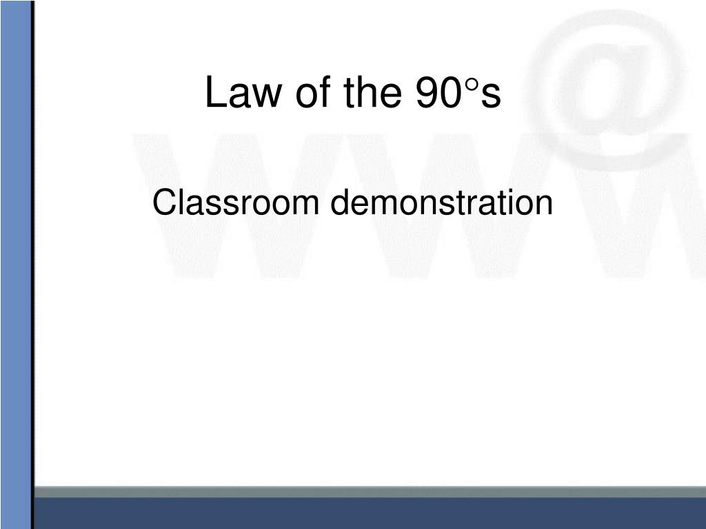 Law of the 90