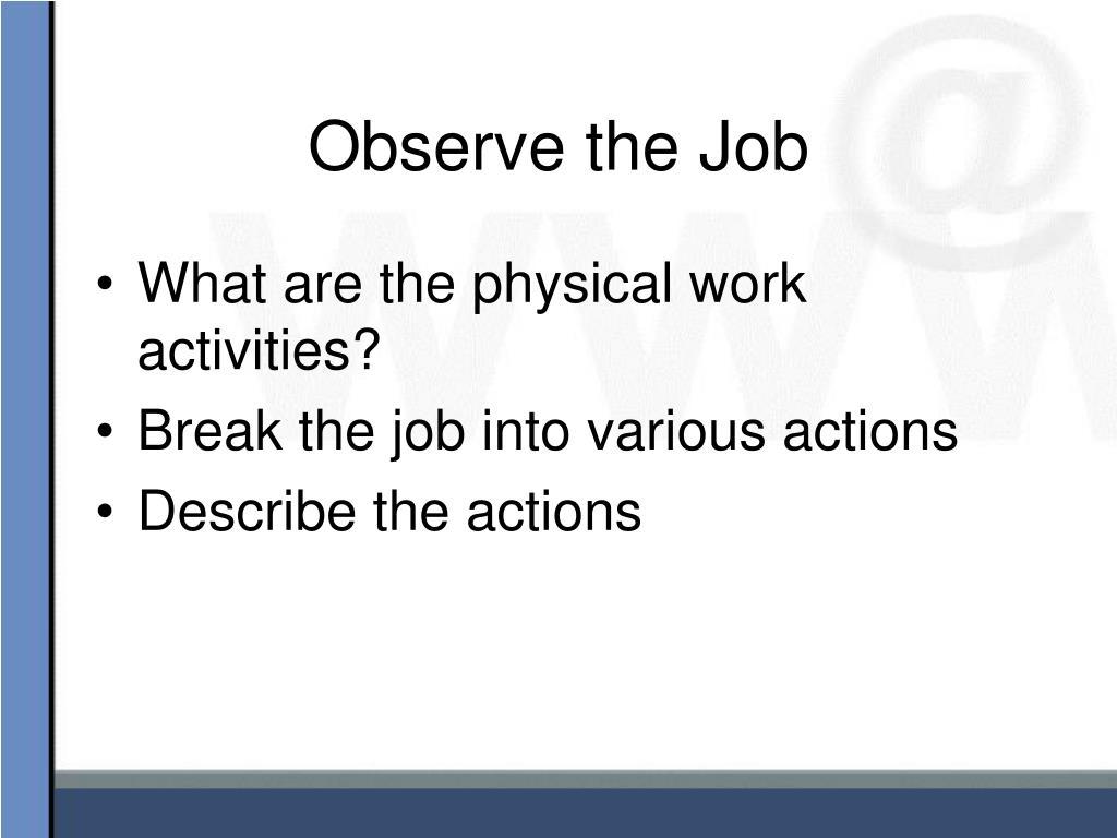 Observe the Job