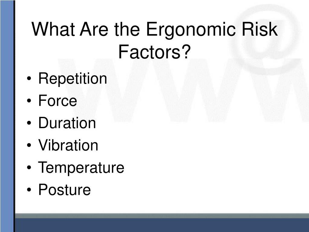 What Are the Ergonomic Risk Factors?