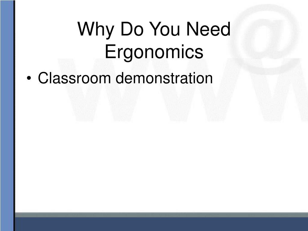 Why Do You Need Ergonomics
