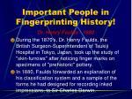 important people in fingerprinting history16