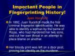 important people in fingerprinting history23