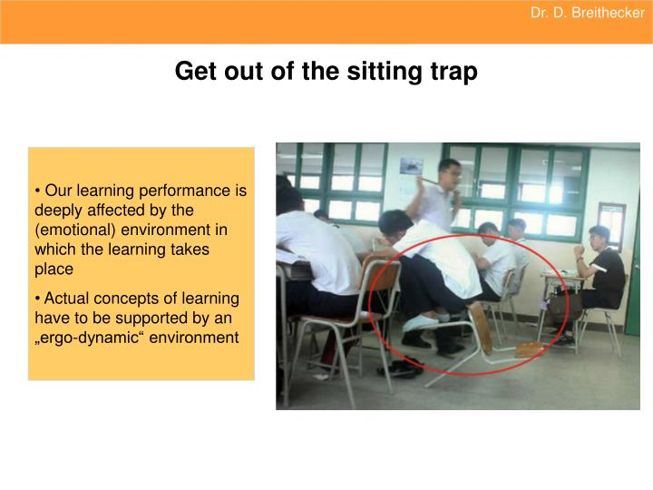 Get out of the sitting trap