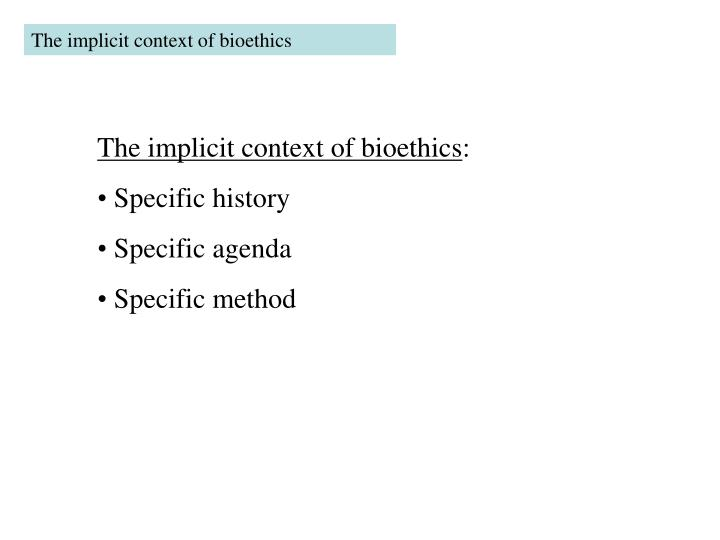 The implicit context of bioethics