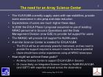 the need for an array science center