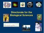 directorate for the biological sciences