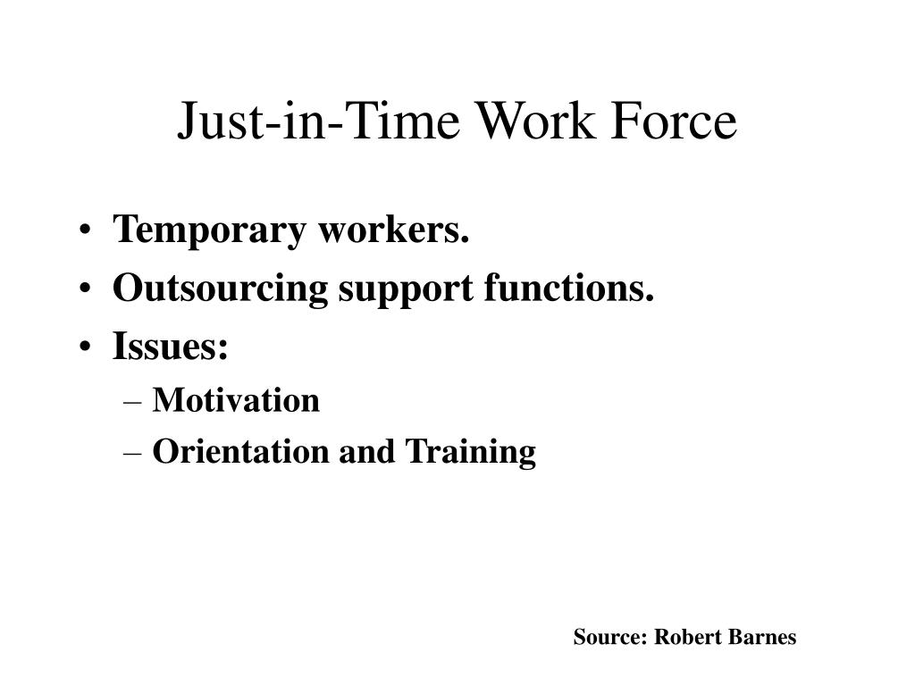 Just-in-Time Work Force