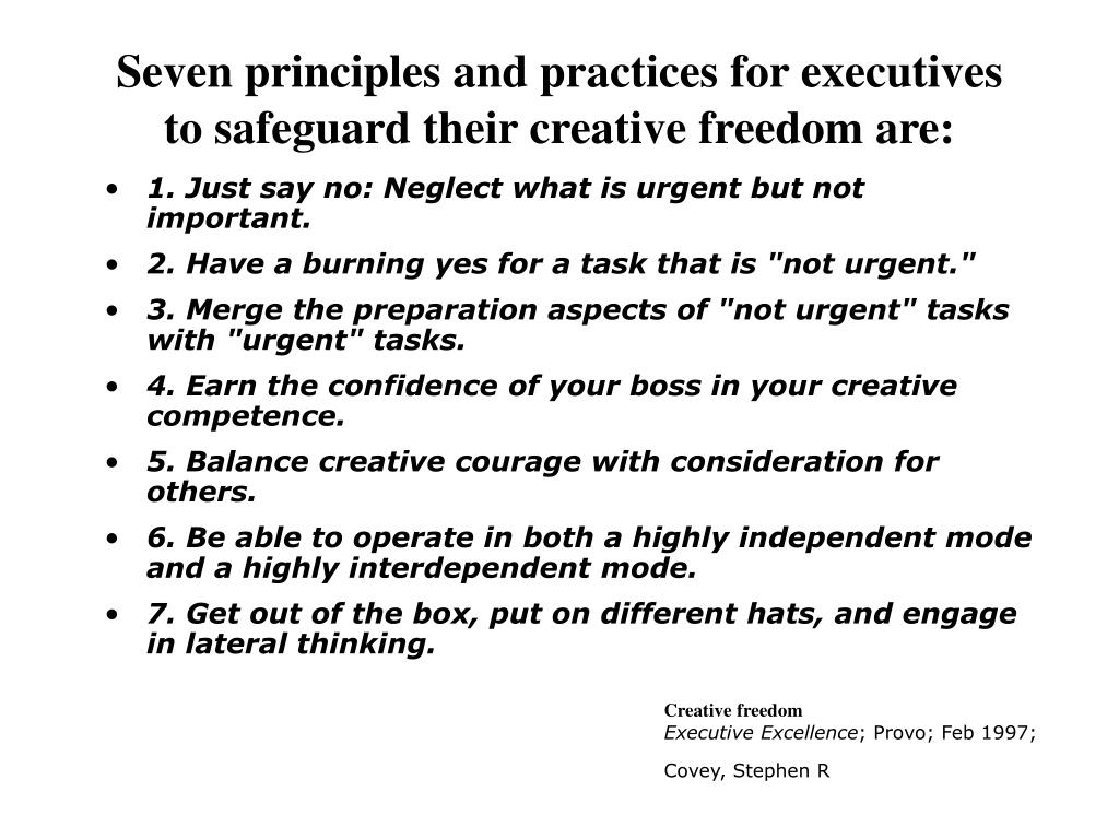 Seven principles and practices for executives to safeguard their creative freedom are: