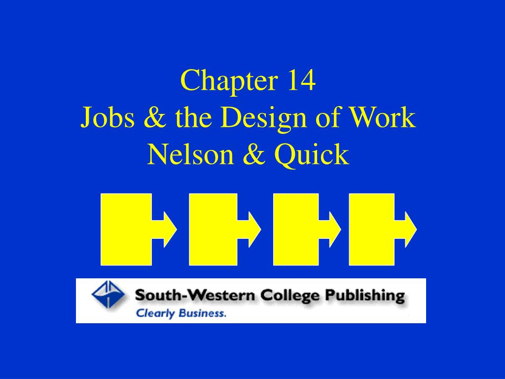 chapter 14 jobs the design of work nelson quick l.