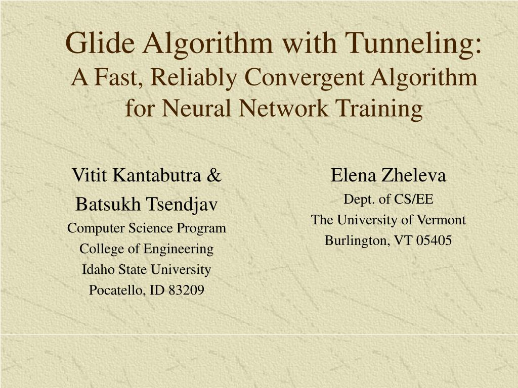 glide algorithm with tunneling a fast reliably convergent algorithm for neural network training l.
