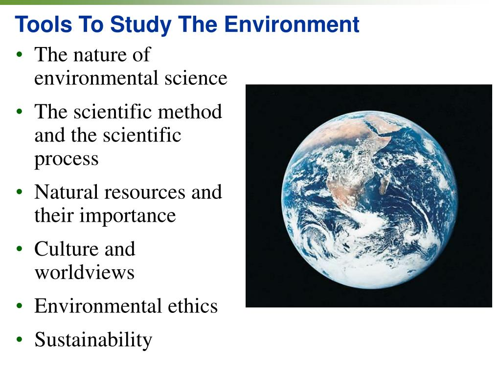 Tools To Study The Environment