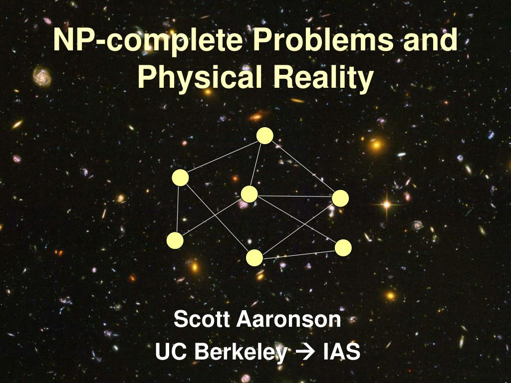 np complete problems and physical reality l.