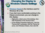 changing the display to windows classic settings