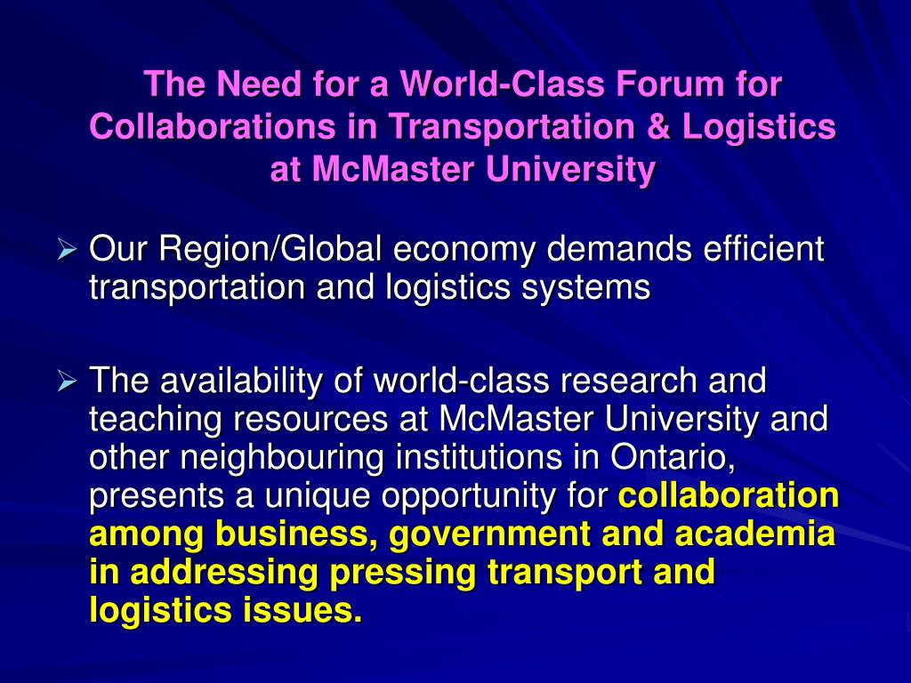The Need for a World-Class Forum for Collaborations in Transportation & Logistics at McMaster University
