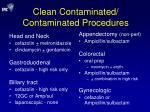 clean contaminated contaminated procedures