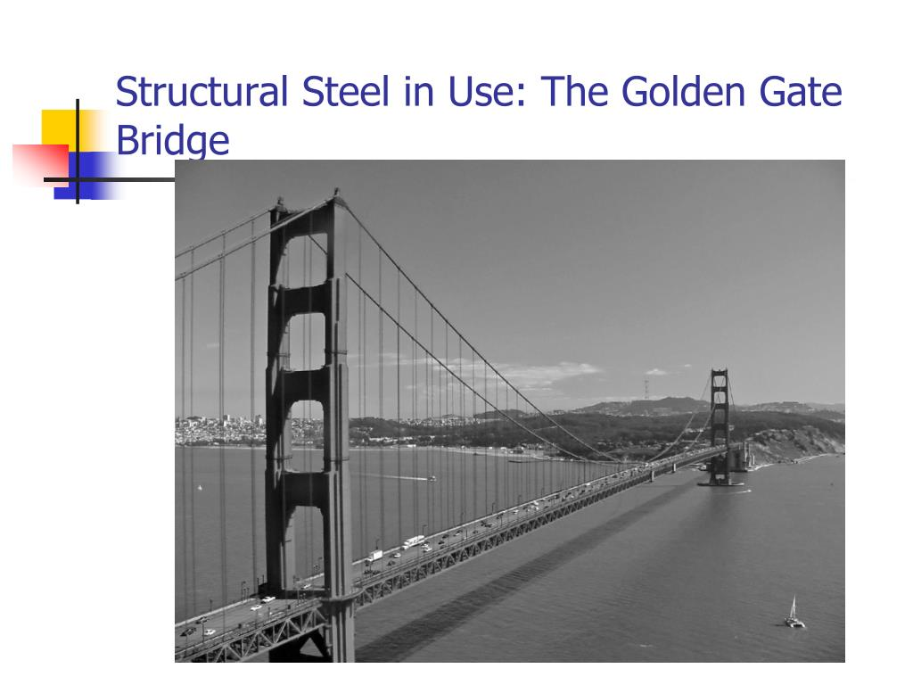Structural Steel in Use: The Golden Gate Bridge