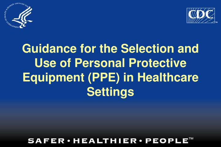 guidance for the selection and use of personal protective equipment ppe in healthcare settings n.