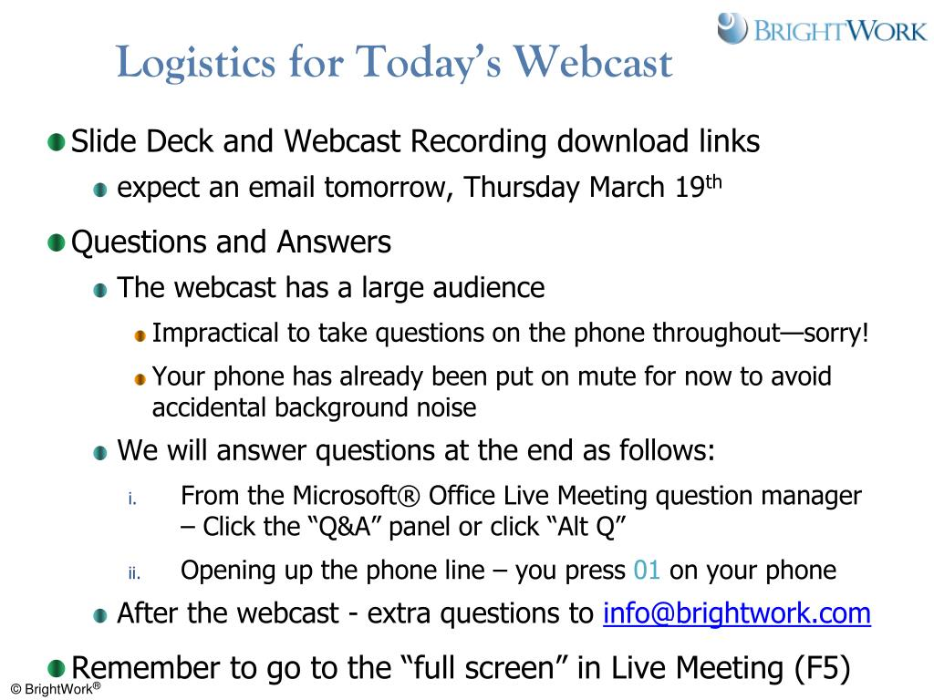 Logistics for Today's Webcast